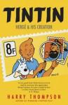 Tintin: Hergé and His Creation - Harry Thompson