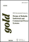 IEEE Recommended Practice for the Design of Reliable Industrial and Commercial Power Systems - Institute of Electrical and Electronics Engineers, Inc.
