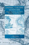 Empire, Colony, Genocide: Conquest, Occupation, And Subaltern Resistance In World History (War And Genocide) - A. Dirk Moses