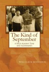 The Kind of September: A College Deans Race Against Time and Alzheimer's - William Donohue