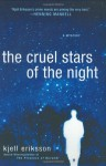The Cruel Stars of the Night - Kjell Eriksson