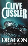 Dragon (Dirk Pitt #10) - Clive Cussler