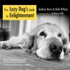 The Lazy Dog's Guide to Enlightenment - Andrea Hurst, Beth Wilson, Zachary Folk, Bernie S. Siegel