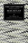 The Letters of Thomas Babington Macaulay: Volume 1, 1807 February 1831 - Thomas Babington Macaulay, Thomas Pinney