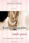 Tender Graces - Kathryn Magendie
