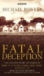 Fatal Deception : The Untold Story of Asbestos: Why it is still legal and killing us - Michael Bowker, John Slattery