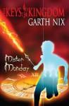 Mister Monday (The Keys to the Kingdom) - Garth Nix
