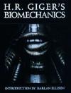 H.R. Giger's Biomechanics - H.R. Giger, Clara H. Frame, Harlan Ellison