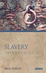 Slavery: Antiquity and its Legacy (Ancients & Moderns) - Page duBois