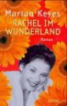 Rachel im Wunderland : Roman - Marian Keyes