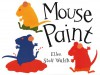 Mouse Paint (Orchard Paperbacks S.) - Ellen Stoll Walsh