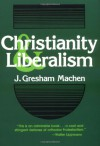 Christianity and Liberalism - J. Gresham Machen