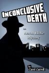 Inconclusive Death an Aaron Blake Mystery - Carol Carroll
