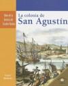 La Colonia de San Agustin (Hitos De La Historia De Estados Unidos) - Sabrina Crewe, Janet Riehecky