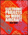 Electronic Projects for Model Aircraft - Ken Ginn