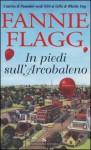 In piedi sull'Arcobaleno - Fannie Flagg, Olivia Crosio