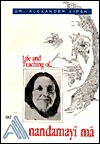 Life and Teaching of Sri Anandamayi Ma - Alexander Lipski