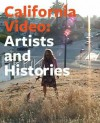 California Video: Artists and Histories - Glenn Phillips, Meg Cranston, Rita Gonzalez, Kathy Rae Huffman, Robert R. Riley, Steve Seid, Bruce Yonemoto