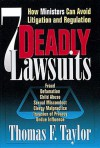 Seven Deadly Lawsuits: How Ministers Can Avoid Litigation and Regulation - Thomas Taylor