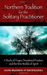 Northern Tradition for the Solitary Practitioner - Galina Krasskova, Raven Kaldera