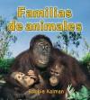 Familias de animales (Introduccion a Los Seres Vivos) - Bobbie Kalman