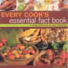 Every Cook's Essential Fact Book - Emma Summer
