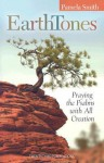Earth Tones: Praying the Psalms with All Creation - Pamela Smith