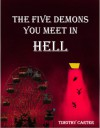 The Five Demons You Meet In Hell - Timothy Carter