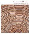 Ancestral Modern: Australian Aboriginal Art - Pamela McClusky, Wally Caruana, Lisa Graziose Corrin, Stephen Gilchrist