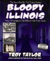 Bloody Illinois (Dead Men Do Tell Tales) - Troy Taylor