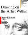 Drawing on the Artist Within - Betty Edwards