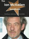 The Ian McKellen Handbook - Everything You Need to Know about Ian McKellen - Emily Smith