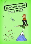 Mission:Explore John Muir - Mission: Explore, The Geography Collective, Tom Morgan-Jones