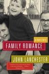 Family Romance: A Love Story - John Lanchester