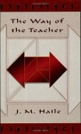 The Way of the Teacher - J.M. Haile
