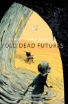Old Dead Futures: A Tor.Com Original - Tina Connolly