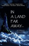 In a Land Far Away... - Janet Guy, Kelly Horn, Russell James, Teresa Robeson, Paul Siluch, Belinda Whitney
