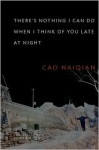 There's Nothing I Can Do When I Think of You Late at Night - Naiqian Cao, John Balcom