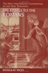 The Epistle to the Romans - Douglas J. Moo