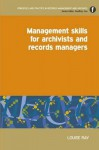 Management Skills for Archivists and Records Managers - Elizabeth Shepherd, Karen Anderson