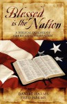 Blessed Is the Nation: A Biblical Defense of American Conservatism - Daniel Harms, Fred Harms