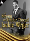 Strong & Tender Thread (Harlequin American Rom #5) (Harlequin American Romance) - Jackie Weger