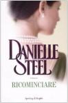 Ricominciare - Danielle Steel, Grazia Maria Griffini