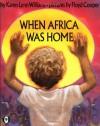 When Africa Was Home - Karen Lynn Williams, Floyd Cooper