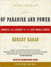 Of Paradise and Power: America and Europe in the New World Order (Audio) - Robert Kagan, Robertson Dean
