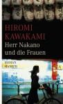 Herr Nakano und die Frauen - Hiromi Kawakami, Ursula Gräfe, Kimiko Nakayama-Ziegler