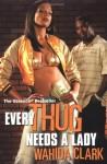 Every Thug Needs a Lady - Wahida Clark