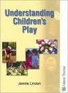 Understanding Childrens Play - Jennie Lindon