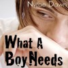 What a Boy Needs - Nyrae Dawn, Maxwell Glick