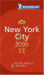 Michelin Red Guide 2006 New York City: Hotels & Restaurants (Michelin Red Guides) - Michelin Travel Publications